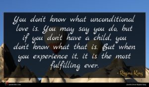 Regina King quote : You don't know what ...