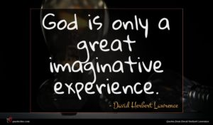 David Herbert Lawrence quote : God is only a ...
