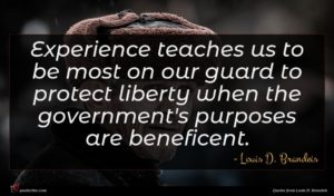Louis D. Brandeis quote : Experience teaches us to ...