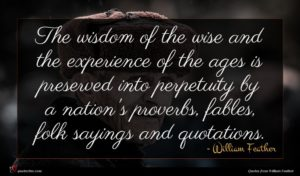 William Feather quote : The wisdom of the ...