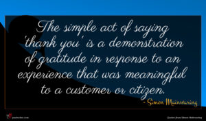Simon Mainwaring quote : The simple act of ...
