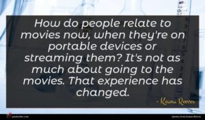 Keanu Reeves quote : How do people relate ...