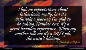 Christopher Meloni quote : I had no expectations ...