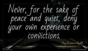 Dag Hammarskjold quote : Never for the sake ...
