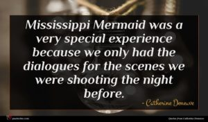 Catherine Deneuve quote : Mississippi Mermaid was a ...