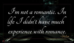 Ang Lee quote : I'm not a romantic ...