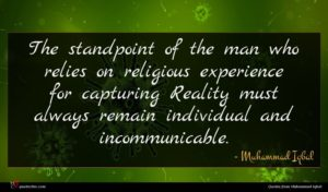 Muhammad Iqbal quote : The standpoint of the ...