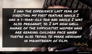 Diablo Cody quote : I had the experience ...
