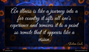 Sholem Asch quote : An illness is like ...