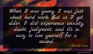 Jennifer Lopez quote : When I was young ...
