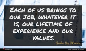 Sandra Day O'Connor quote : Each of us brings ...
