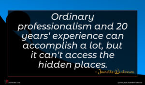 Jeanette Winterson quote : Ordinary professionalism and years' ...