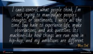 Mos Def quote : I can't control what ...