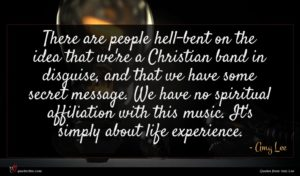 Amy Lee quote : There are people hell-bent ...