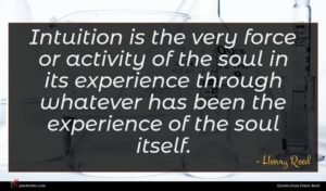 Henry Reed quote : Intuition is the very ...