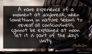 Charles Ives quote : A rare experience of ...