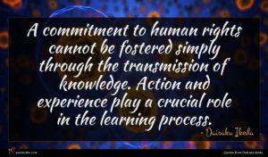 Daisaku Ikeda quote : A commitment to human ...