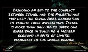 Shimon Peres quote : Bringing an end to ...
