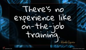 Hank Azaria quote : There's no experience like ...