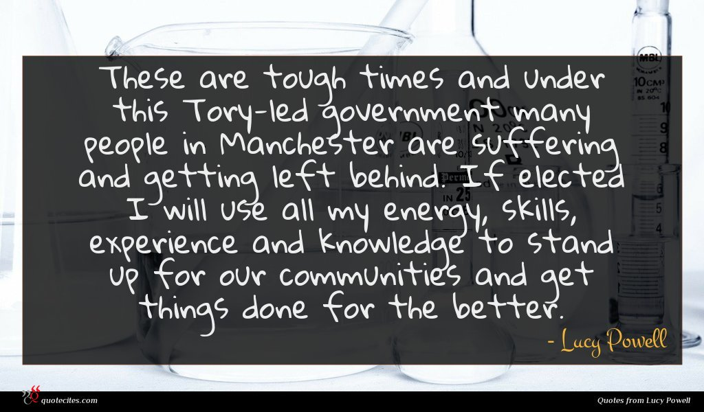 These are tough times and under this Tory-led government many people in Manchester are suffering and getting left behind. If elected I will use all my energy, skills, experience and knowledge to stand up for our communities and get things done for the better.