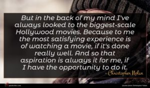 Christopher Nolan quote : But in the back ...
