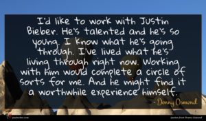 Donny Osmond quote : I'd like to work ...