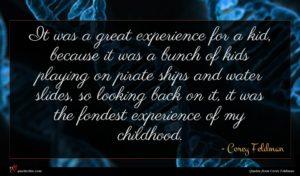 Corey Feldman quote : It was a great ...
