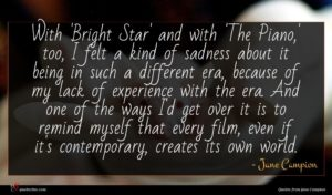 Jane Campion quote : With 'Bright Star' and ...