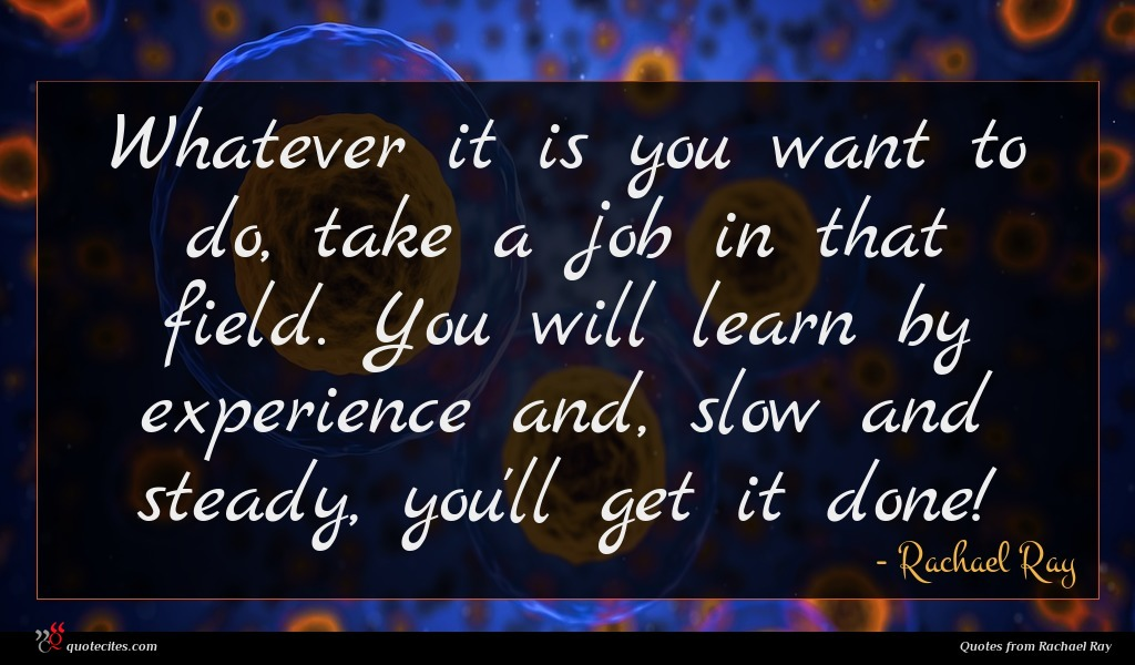 Whatever it is you want to do, take a job in that field. You will learn by experience and, slow and steady, you'll get it done!