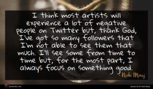 Nicki Minaj quote : I think most artists ...