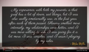 Mike Mills quote : My experience with both ...
