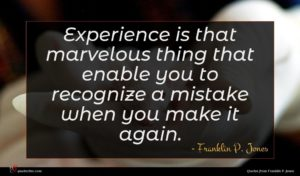 Franklin P. Jones quote : Experience is that marvelous ...