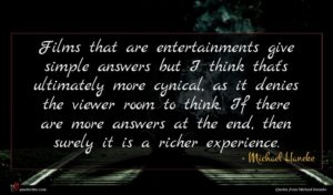 Michael Haneke quote : Films that are entertainments ...