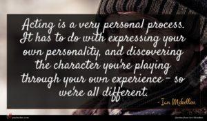 Ian Mckellen quote : Acting is a very ...