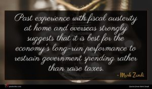 Mark Zandi quote : Past experience with fiscal ...