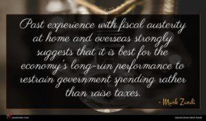 Mark Zandi quote : Past experience with fiscal ...