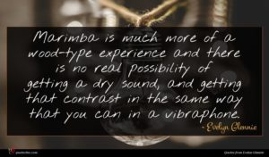 Evelyn Glennie quote : Marimba is much more ...