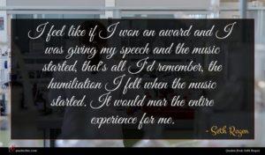 Seth Rogen quote : I feel like if ...