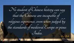 Hu Shih quote : No student of Chinese ...