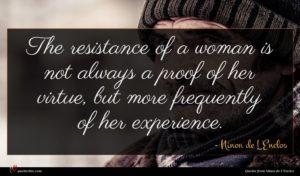 Ninon de L'Enclos quote : The resistance of a ...