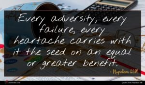 Napoleon Hill quote : Every adversity every failure ...