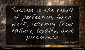 Colin Powell quote : Success is the result ...