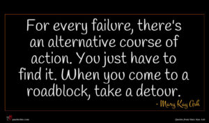 Mary Kay Ash quote : For every failure there's ...