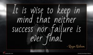 Roger Babson quote : It is wise to ...