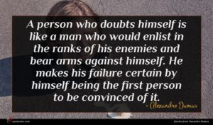 Alexandre Dumas quote : A person who doubts ...