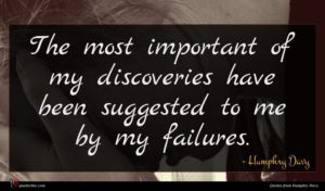 Humphry Davy quote : The most important of ...