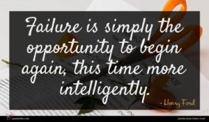 Henry Ford quote : Failure is simply the ...