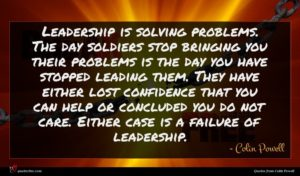 Colin Powell quote : Leadership is solving problems ...