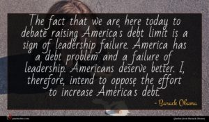 Barack Obama quote : The fact that we ...