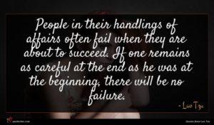 Lao Tzu quote : People in their handlings ...